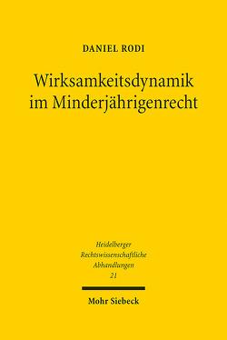 Wirksamkeitsdynamik im Minderjährigenrecht von Rodi,  Daniel