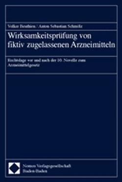 Wirksamkeitsprüfung von fiktiv zugelassenen Arzneimitteln von Beuthien,  Volker, Schmölz,  Anton Sebastian