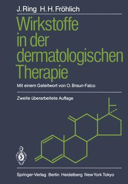 Wirkstoffe in der dermatologischen Therapie von Braun-Falco,  O., Froehlich,  Hans H., Ring,  Johannes