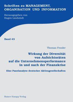 Wirkung der Diversität von Aufsichtsräten auf die Unternehmensperformance in und nach der Finanzkrise von Fessler,  Thomas