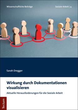 Wirkung durch Dokumentationen visualisieren von Dregger,  Sarah