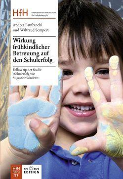 Wirkung frühkindlicher Betreuung auf den Schulerfolg von Lanfranchi,  Andrea, Sempert,  Waltraud