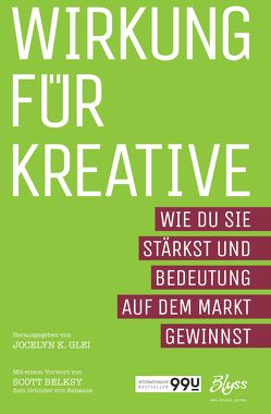 Wirkung für Kreative von Glei,  Jocelyn K., Gröner,  Klaus