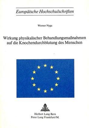 Wirkung physikalischer Behandlungsmassnahmen auf die Knochendurchblutung des Menschen von Nyga,  Werner
