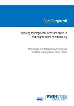 Wirkung tribologischer Grenzschichten in Wälzlagern unter Mischreibung von Burghardt,  Gero