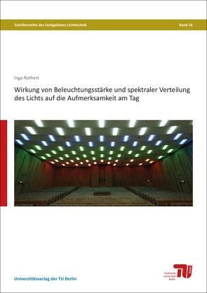 Wirkung von Beleuchtungsstärke und spektraler Verteilung des Lichts auf die Aufmerksamkeit am Tag von Rothert,  Inga