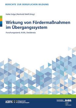 Wirkung von Fördermaßnahmen im Übergangssystem von BIBB Bundesinstitut für Berufsbildung, Solga,  Heike, Weiss,  Reinhold