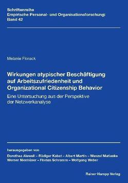 Wirkungen atypischer Beschäftigung auf Arbeitszufriedenheit und Organizational Citizenship Behavior von Florack,  Melanie