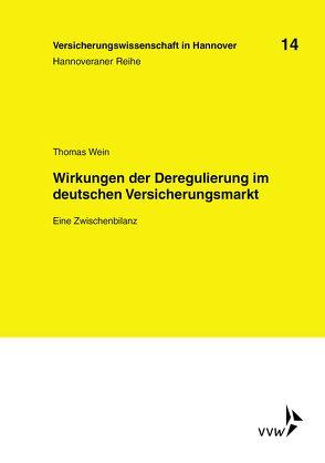 Wirkungen der Deregulierung im deutschen Versicherungsmarkt von Schulenburg,  Matthias von der, Wein,  Thomas
