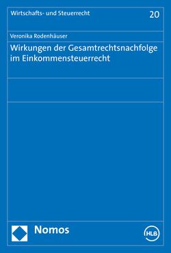 Wirkungen der Gesamtrechtsnachfolge im Einkommensteuerrecht von Rodenhäuser,  Veronika M.
