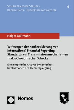 Wirkungen der Konkretisierung von International Financial Reporting Standards auf Transmissionsmechanismen makroökonomischer Schocks von Dallmann,  Holger