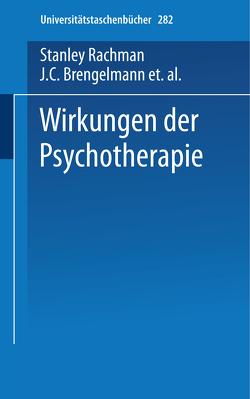 Wirkungen der Psychotherapie von Angleitner,  A., Biggs-Cesar,  S., Brengelmann,  J.C., Rachman,  Stanley