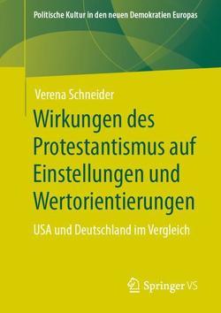 Wirkungen des Protestantismus auf Einstellungen und Wertorientierungen von Schneider,  Verena