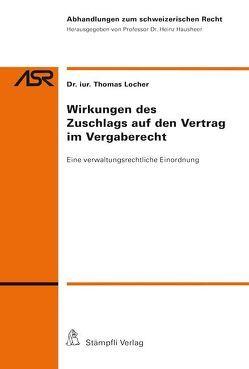 Wirkungen des Zuschlags auf den Vertrag im Vergaberecht von Locher,  Thomas