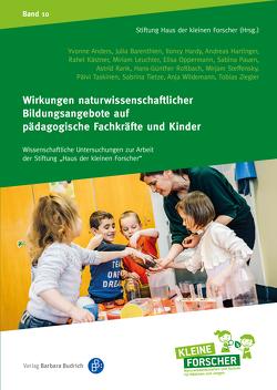 Wirkungen naturwissenschaftlicher Bildungsangebote auf pädagogische Fachkräfte und Kinder von Stiftung Haus der kleinen Forscher