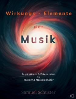Wirkungs-Elemente der Musik von Schuster,  Samuel