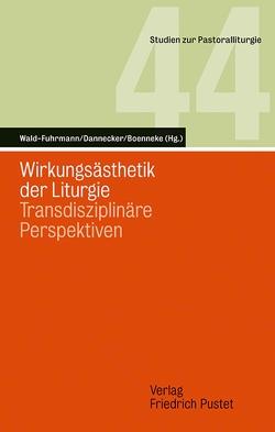 Wirkungsästhetik der Liturgie von Boenneke,  Sven, Dannecker,  Klaus Peter, Wald-Fuhrmann,  Melanie