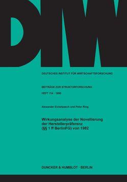 Wirkungsanalyse der Novellierung der Herstellerpräferenz (§§ 1 ff BerlinFG) von 1982. von Eickelpasch,  Alexander, Ring,  Peter