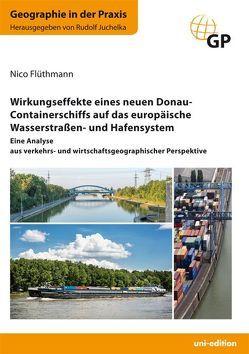 Wirkungseffekte eines neuen Donau-Containerschiffs auf das europäische Wasserstraßen- und Hafensystem von Flüthmann,  Nico, Juchelka,  Rudolf