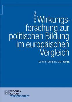 Wirkungsforschung zur politischen Bildung im europäischen Vergleich von GPJE