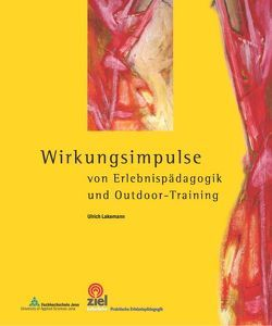 Wirkungsimpulse von Erlebnispädagogik und Outdoor-Training von Lakemann,  Ulrich