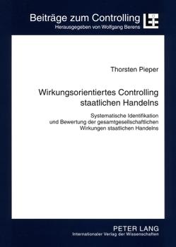 Wirkungsorientiertes Controlling staatlichen Handelns von Pieper,  Thorsten