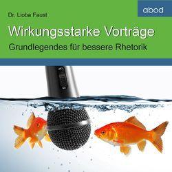 Wirkungsstarke Vorträge von Faust,  Lioba