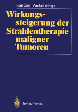 Wirkungssteigerung der Strahlentherapie maligner Tumoren von Winkel,  Karl zum