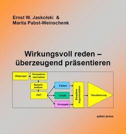 Wirkungsvoll reden – überzeugend präsentieren von Jaskolski,  Ernst W, Pabst-Weinschenk,  Marita