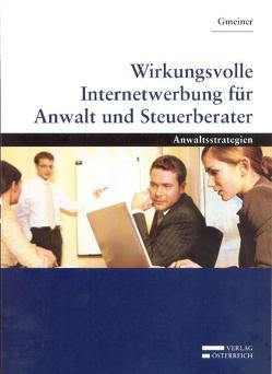 Wirkungsvolle Internetwerbung für Anwalt und Steuerberater von Gmeiner,  Alois