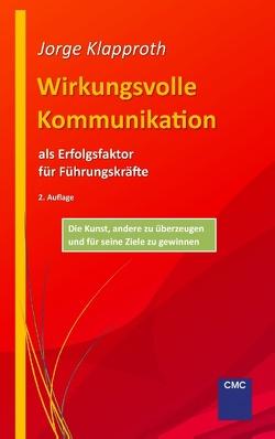 Wirkungsvolle Kommunikation als Erfolgsfaktor für Führungskräfte von Klapproth,  Jorge