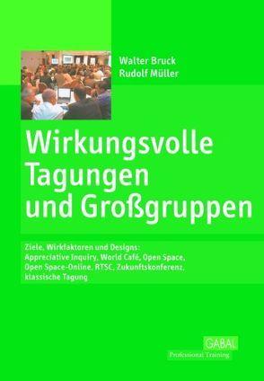 Wirkungsvolle Tagungen und Großgruppen von Bruck,  Walter, Müller,  Rudolf