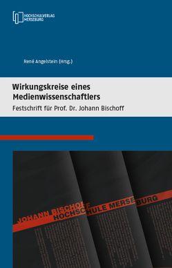 Wirkungsweise eines Medienwissenschaftlers von Angelstein,  René, Baumann,  Frank, Brandi,  Bettina, Kirbs,  Jörg, Köhler-Terz,  Kai