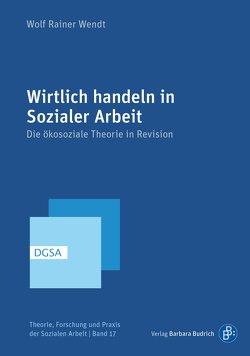 Wirtlich handeln in Sozialer Arbeit von Wendt,  Wolf Rainer