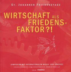 Wirtschaft als Friedensfaktor – Symposion mit Internationalem Musik- und Tanzfest von Eder,  Hans, Luidold,  Lucia, Steinlechner,  Hans, Vötter,  Christian