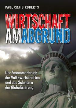 Wirtschaft am Abgrund von Dirk,  Kohl, Johannes,  Maruschzik, Paul Craig,  Roberts