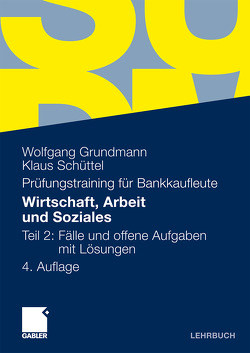Wirtschaft, Arbeit und Soziales von Grundmann,  Wolfgang, Schüttel,  Klaus