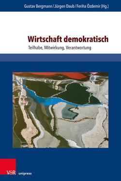 Wirtschaft demokratisch von Bergmann,  Gustav, Daub,  Jürgen, Özdemir,  Feriha