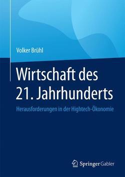 Wirtschaft des 21. Jahrhunderts von Brühl,  Volker