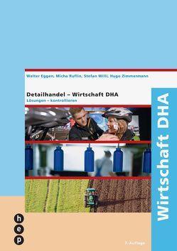 Wirtschaft DHA von Eggen,  Walter, Ruflin,  Micha, Willi,  Stefan, Zimmermann,  Hugo