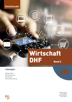 Wirtschaft DHF – Lösungen von Biner,  Patricia, Hofstetter,  Karin, Weiss,  Susanne, Widmer,  Walter