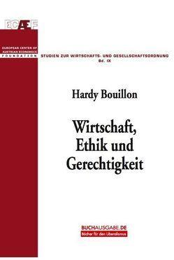 Wirtschaft, Ethik und Gerechtigkeit von Bouillon,  Hardy, Leube,  Kurt R