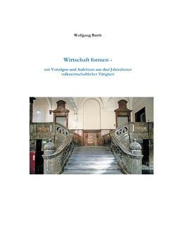 Wirtschaft formen von Barth,  Wolfgang