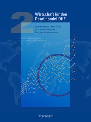Wirtschaft für den Detailhandel DHF 2 von Schedler,  Patrik, Schmid,  Cosimo
