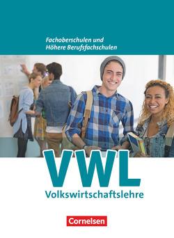 Wirtschaft für Fachoberschulen und Höhere Berufsfachschulen – VWL – Allgemeine Ausgabe (5., überarbeitete Auflage) von Brettschneider,  Volker, Kaiser,  Franz-Josef, Redeker,  Dorothe
