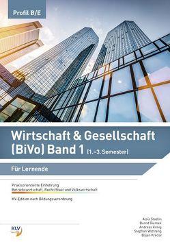 Wirtschaft & Gesellschaft (BiVo) Band 1 von Koenig,  Andreas, Krecov,  Bojan, Riemek,  Bernd, Stadlin,  Alois, Wottreng,  Stephan