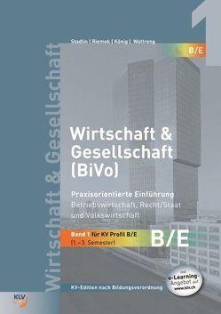 Wirtschaft & Gesellschaft (BiVo) Praxisorientierte Einführung von Koenig,  Andreas, Riemek,  Bernd, Stadlin,  Alois, Wottreng,  Stephan