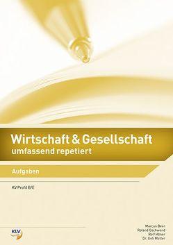 Wirtschaft & Gesellschaft umfassend repetiert von Beer,  Marcus, Dr. Matter,  Ueli, Gschwend,  Roland, Häner,  Rolf