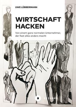 Wirtschaft hacken von Herberhold,  Lennart, Lübbermann,  Uwe, Vedder,  Björn