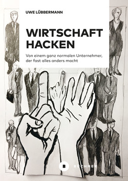 Wirtschaft hacken von Lübbermann,  Uwe, Vedder,  Björn